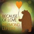 Raymond Lefevre альбом Because of Love
