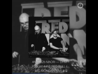 Deep house moscow: an10, maori — an10 b2b maori — dhm podcast #413 (red bull / red monday / baku)