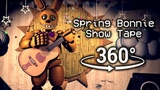 360 Spring Bonnie Show Tape - Five Nights at Freddy's FNAFSFM (VR Compatible)