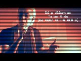 Edip Akbayram - Yalan Oldu (DJ OGUZ CETIN REMIX)