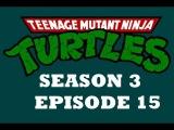 Черепашки мутанты ниндзя (3 сезон, 15 серия)
