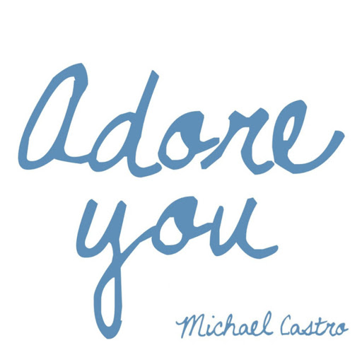 Michael Castro альбом Adore You
