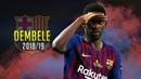 Ousmane Dembele 2018 19 ● Prove Them Wrong Crazy Skills