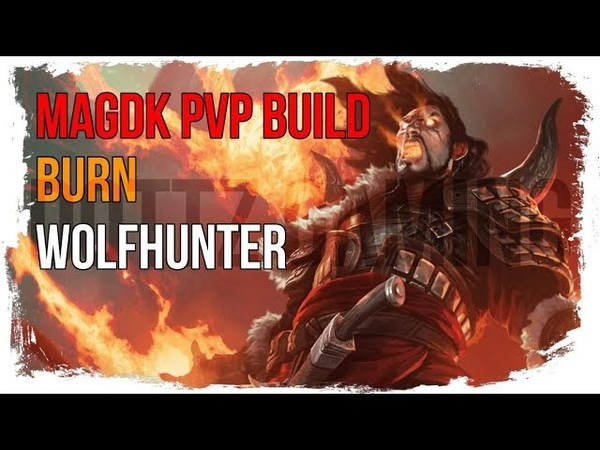 ESO Magicka DK PvP Build - Burn - Wolfhunter Patch