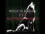 Bilge N Kagan III Neutrum Laicist - Intro