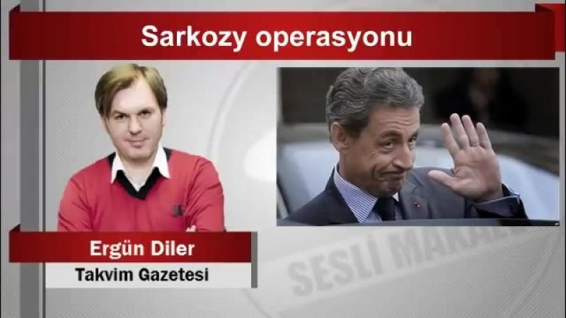 Ergün Diler Sarkozy operasyonu(ipad)