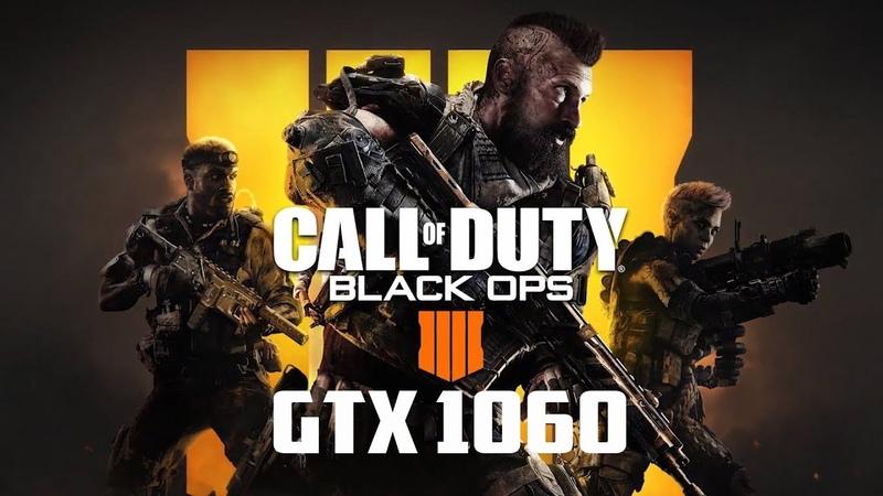 Call of Duty: Black Ops 4 - GTX 1060 / i7 6700k   Gameplay Benchmark   Beta