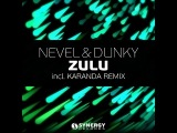 Nevel &amp Dunky - Zulu (Karanda Remix) Available June 9th