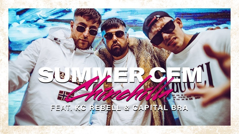 Summer Cem feat KC Rebell Capital Bra ` CHINCHILLA ` official Video prod by Miksu Mesh