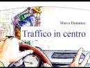 Traffico in centro. Capitolo 1.