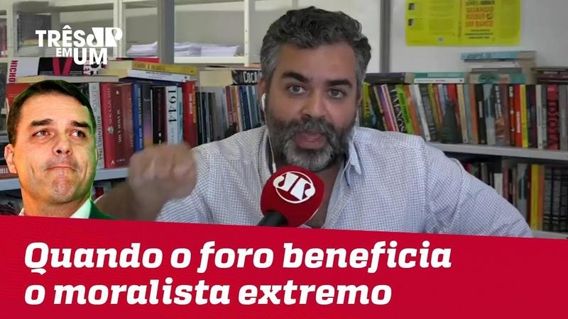 CarlosAndreazza: Quando o foro privilegiado beneficia o moralista extremo