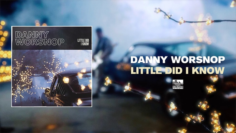 Danny Worsnop Little Did I Know