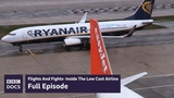 Full Episode Flights And Fights - Inside The Low Cost Airline BBC Documentary