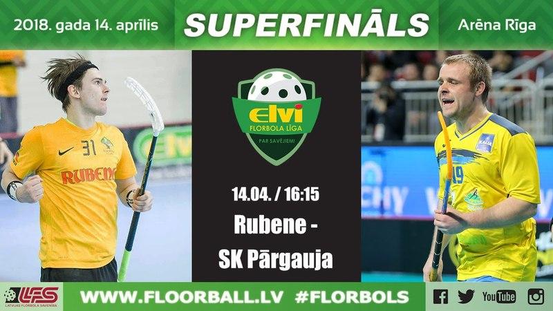 ELVI florbola līga: Rubene - SK Pārgauja (Spēle par 3.vietu, 14.04.2018)
