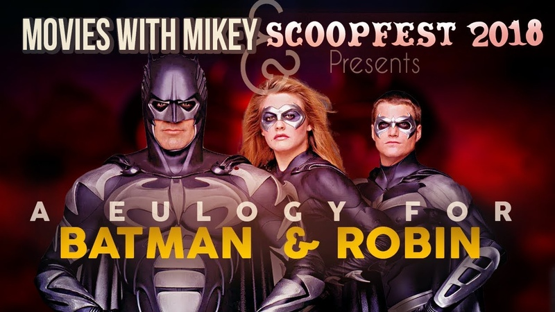 A Eulogy for Batman Robin From Scoopfest '18 Movies with Mikey