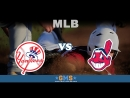 MLB 2018 New York Yankees vs Cleveland Indians