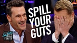 Spill Your Guts or Fill Your Guts w Jon Hamm
