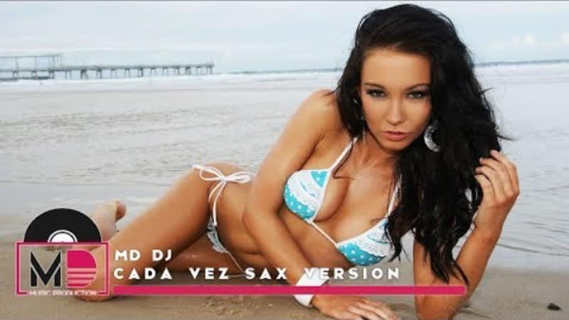 MD Dj - Cada Vez (Sax Extended Version)