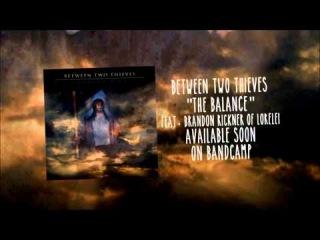 Between Two Thieves - The Balance (feat. Brandon Rickner of Lorelei)