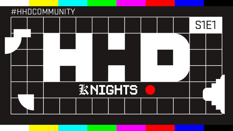 HHD [K]NIGHTS S1E1 feat. Pixelord