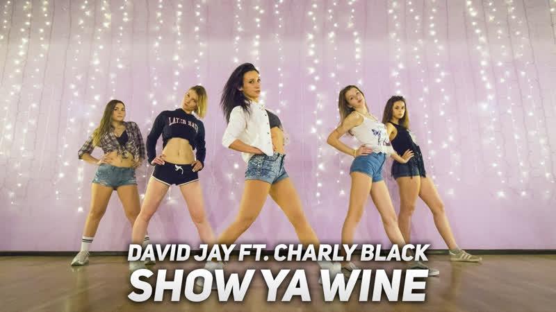 Show Ya Wine David Jay ft Charly Black Choreo Anna Zakharova Школа Танцев Alexis Dance Studio