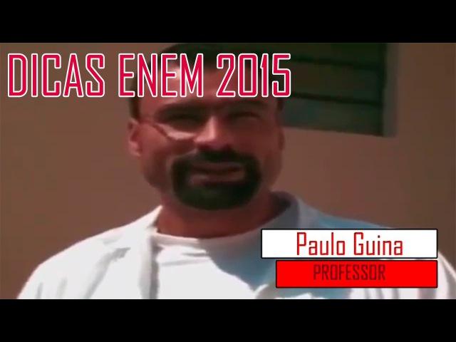 DICAS PROFESSOR PAULO GUINA ENEM 2017