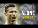 Cristiano Ronaldo - Alan Walker - Alone 2017 | Skills Goals | HD