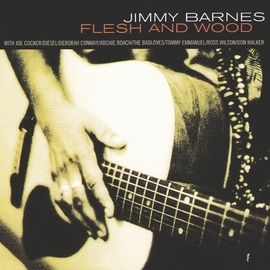 Jimmy Barnes альбом Flesh And Wood