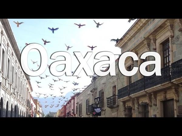 Mexico I Ciudades con Historia   Oaxaca  
