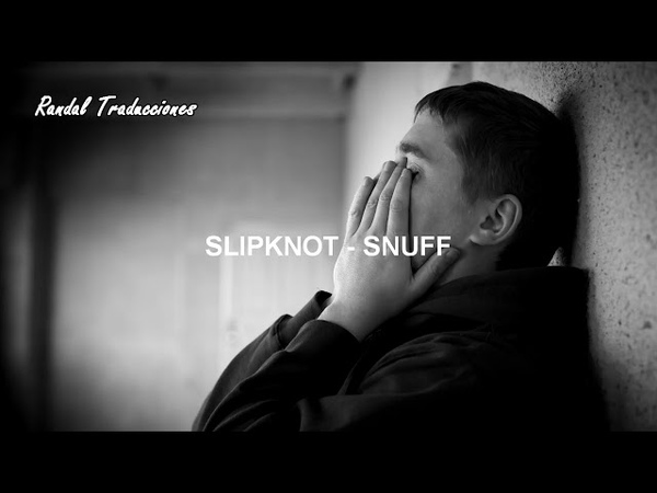 Slipknot Snuff Sub español Music video