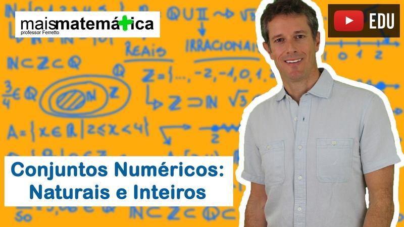 Conjuntos Numéricos Números Naturais e Inteiros Aula 1 de 4