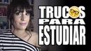Buenos trucos para estudiar (que realmente funcionan) | Gina Tost