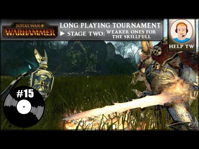LP Stage Two WE vs Beastmen and Dwarfs эльфы побеждающие