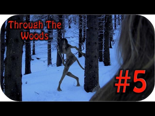 НЕВЕДОМАЯ ХУЛЬДРА - Through the Woods 5