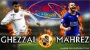 Rachid Ghezzal VS Riyad Mahrez ★ Crazy Skills Show Goals ● 1080p HD
