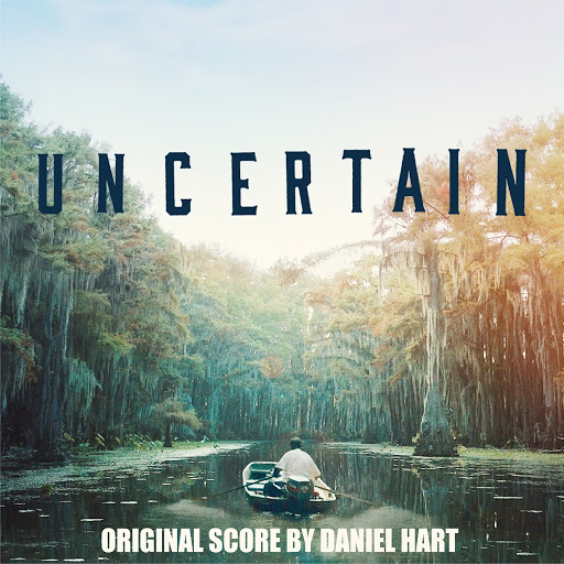 Daniel Hart альбом Uncertain (Original Score)