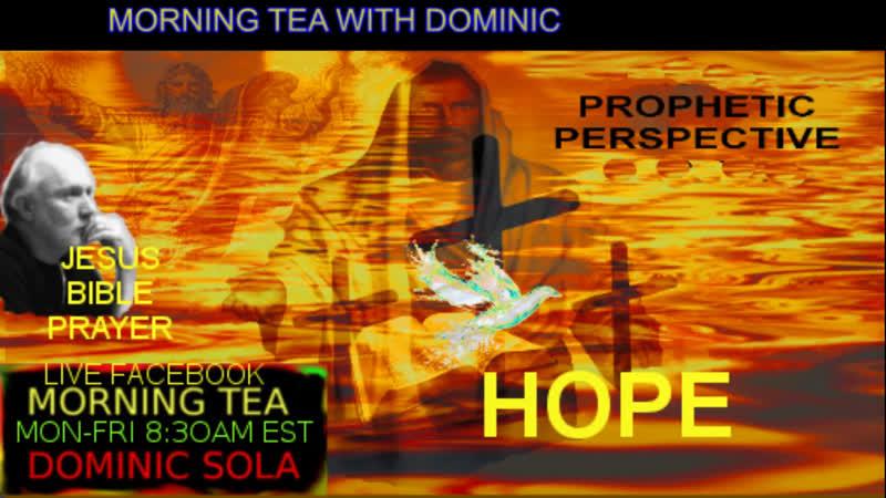 Morning Tea with Dominic 581 Jesus love God prayer Bible QAnon 2019