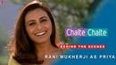 Chalte Chalte Behind The Scenes Shah Rukh Khan Rani Mukherji as Priya