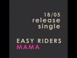 Easy Riders - Mama