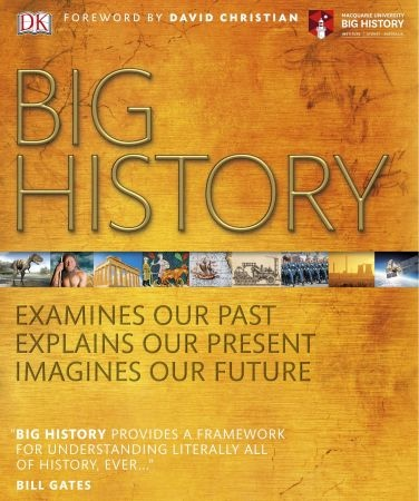 Big History: Examines Our Past, Explains Our Present, Imagines Our Future, Updated Edition