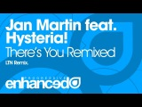 Jan Martin feat. Hysteria! - There's You (LTN Remix) OUT NOW