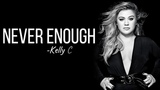 Kelly Clarkson - Never Enough (from The Greatest Showman Reimagined) Full HD lyrics
