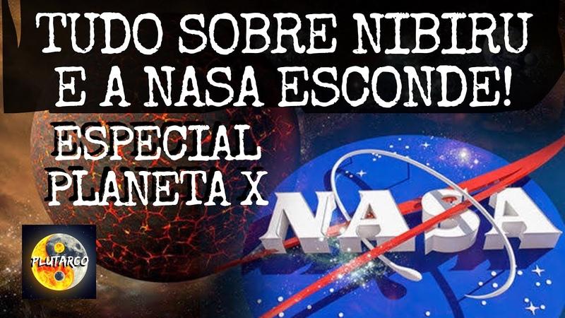 TUDO QUE A NASA ESCONDE SOBRE PLANETA X NIBIRU 2019 E SUA CHEGADA