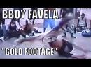 Bboyw0rld BBOY FAVELA BUIA FROM BRAZIL GOLD FOOTAGE bboyw0rld