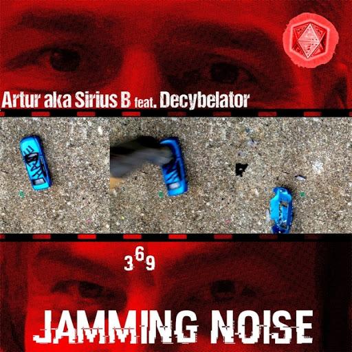 Артур альбом 369 Jamming-Noise (feat. Decybelator)