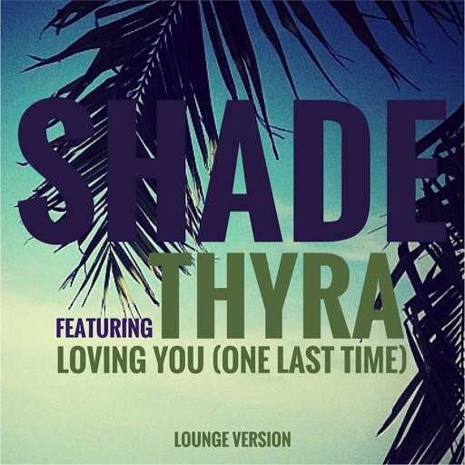Shade альбом Loving You (One Last Time) (Lounge Version)