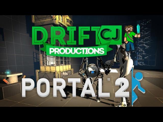 Portal 2 COOP - DriftCJ и Forgest 2