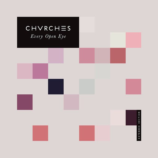 CHVRCHES альбом Every Open Eye (Extended Edition)