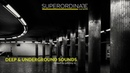 Deep Underground Sounds Superordinate Dub Waves Techno Minimal Deeptech Mixed By Johnny M