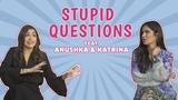 Stupid Questions With Katrina Kaif &amp Anushka Sharma Zero Interview MissMalini